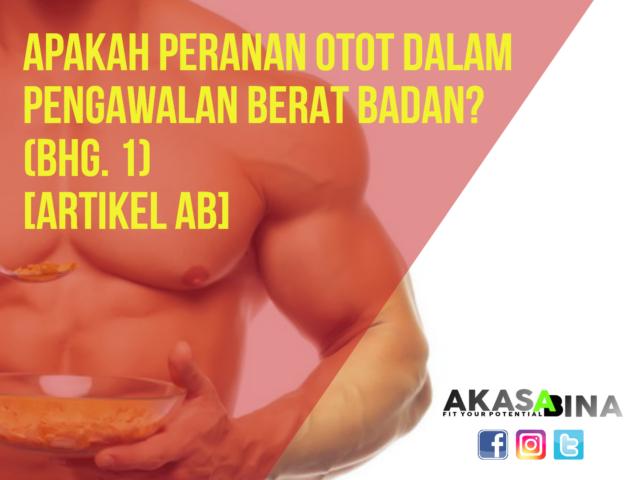Apakah Peranan Otot Dalam Pengawalan Berat Badan? (Bahagian 1)